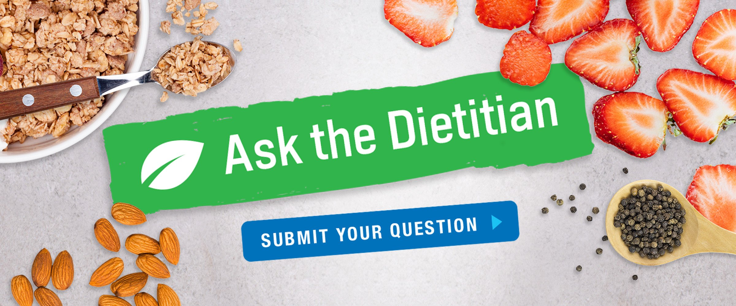 Ask the Dietitian: Submit your question.